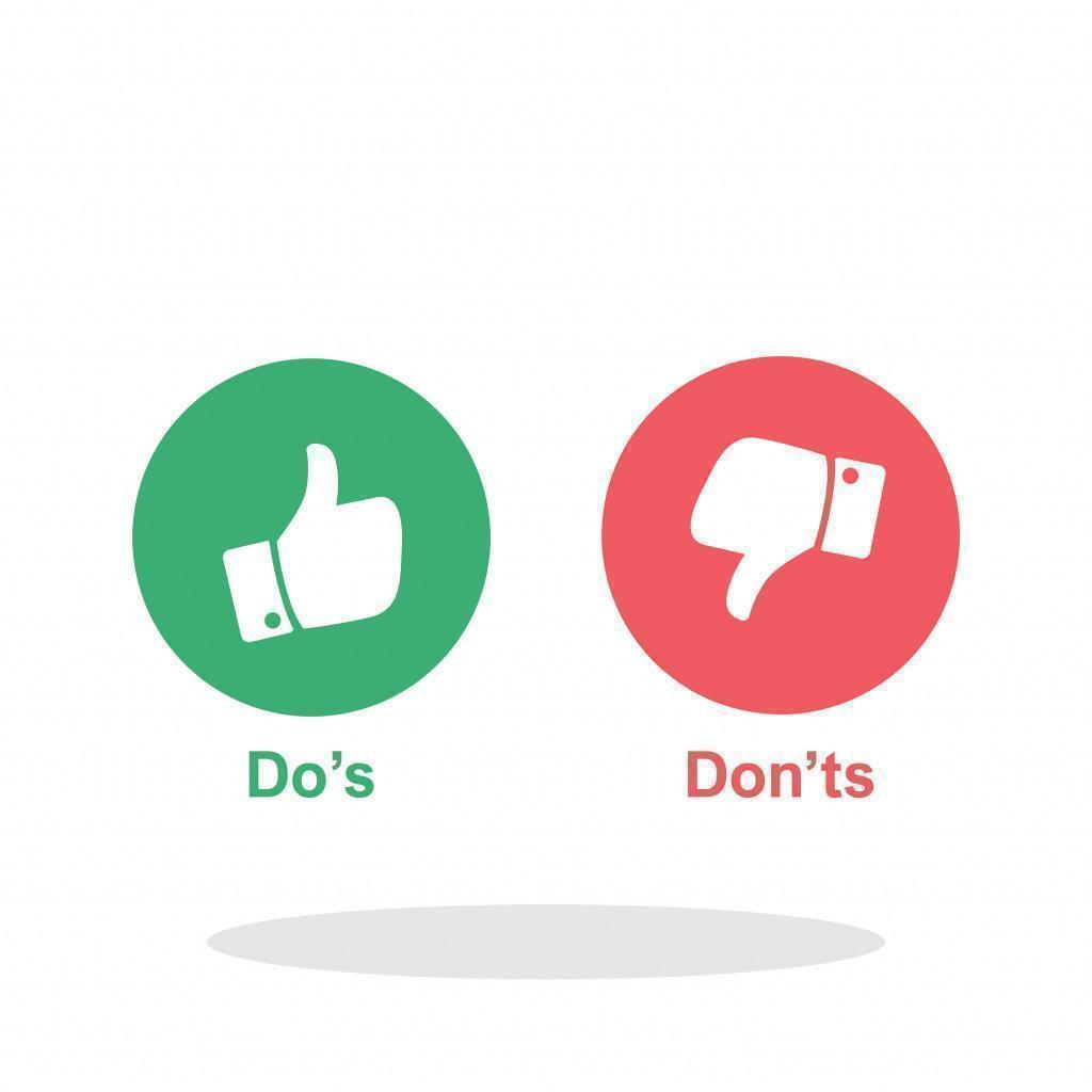 The 10 do's and don'ts